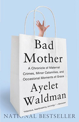Bad Mother By Waldman, Ayelet